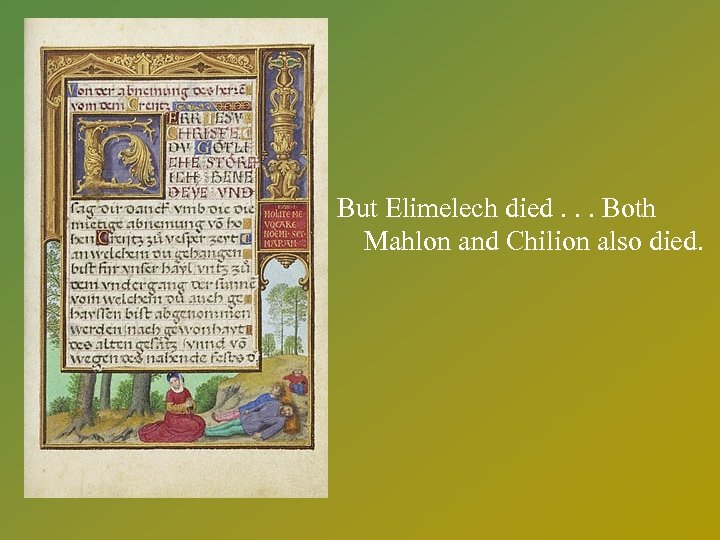 (Blakemore, cont. ) But Elimelech died. . . Both Mahlon and Chilion also died.