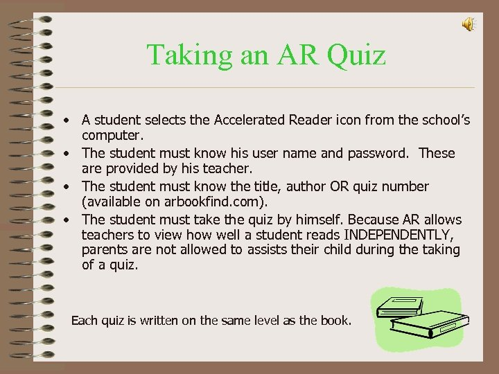 Taking an AR Quiz • A student selects the Accelerated Reader icon from the