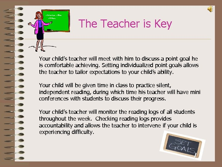 The Teacher is Key Your child's teacher will meet with him to discuss