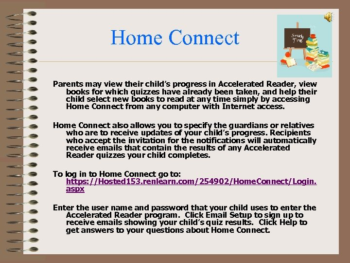 Home Connect Parents may view their child's progress in Accelerated Reader, view books for