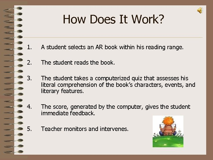 How Does It Work? 1. A student selects an AR book within his reading