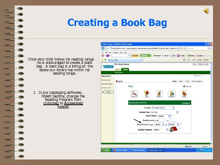 Creating a Book Bag Once your child knows his reading range he is encouraged