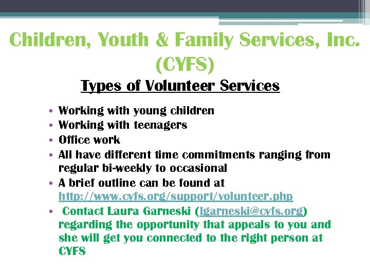 Children, Youth & Family Services, Inc. (CYFS) Types of Volunteer Services • • Working
