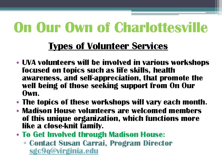 On Our Own of Charlottesville Types of Volunteer Services • UVA volunteers will be