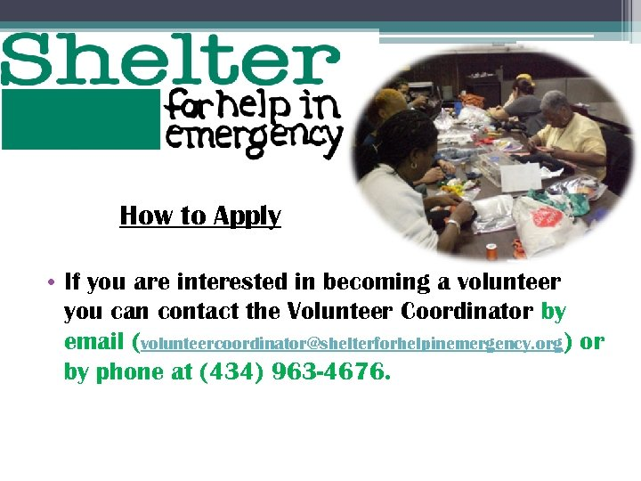 How to Apply • If you are interested in becoming a volunteer you can