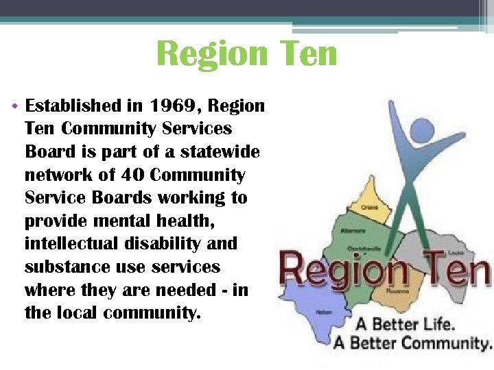 Region Ten • Established in 1969, Region Ten Community Services Board is part of