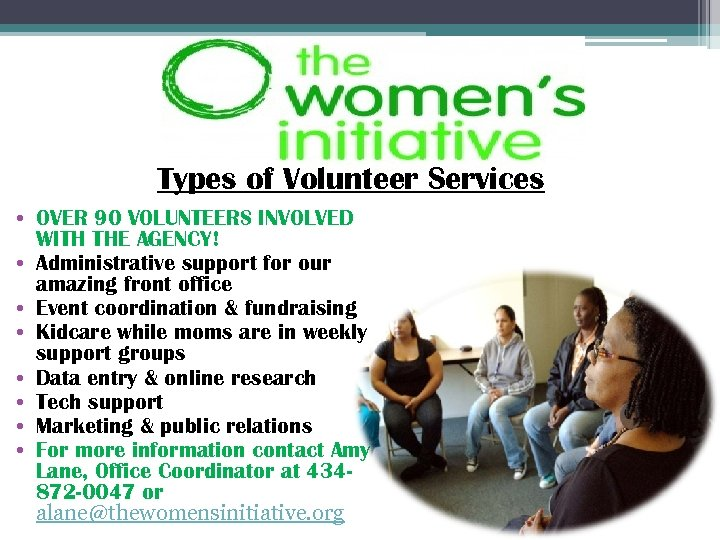 Types of Volunteer Services • OVER 90 VOLUNTEERS INVOLVED WITH THE AGENCY! • Administrative