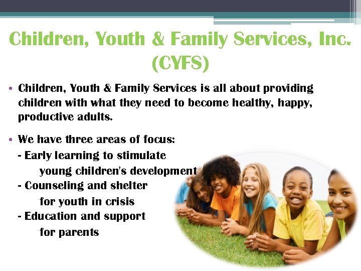 Children, Youth & Family Services, Inc. (CYFS) • Children, Youth & Family Services is