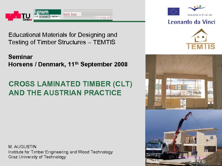 Educational Materials for Designing and Testing of Timber Structures – TEMTIS Seminar Horsens /