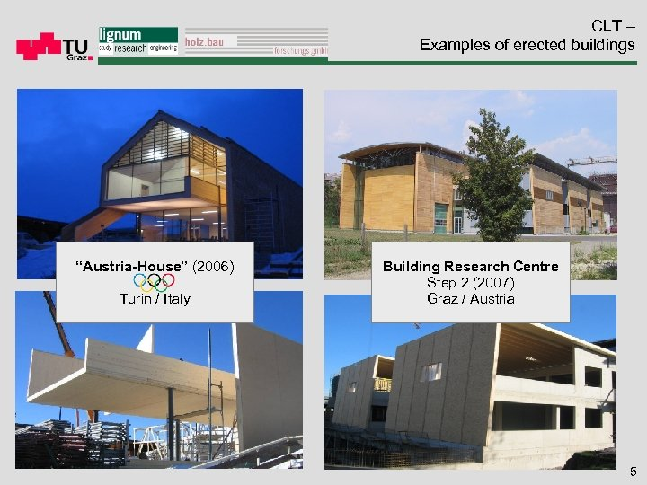 "CLT – Examples of erected buildings ""Austria-House"" (2006) Turin / Italy Building Research Centre"