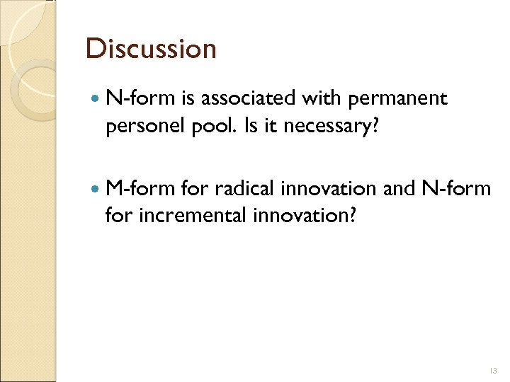 Discussion N-form is associated with permanent personel pool. Is it necessary? M-form for radical