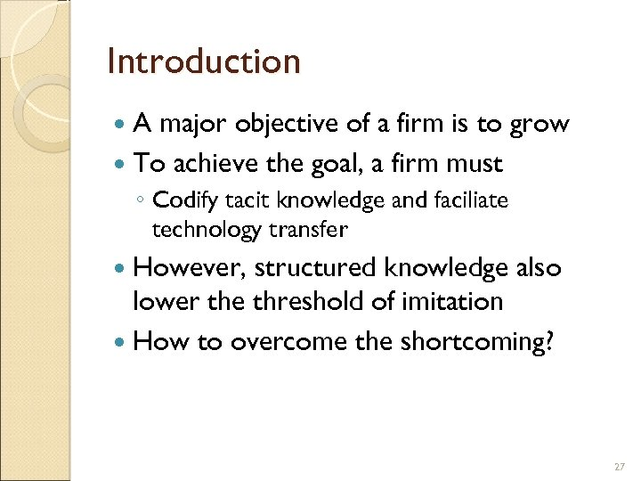 Introduction A major objective of a firm is to grow To achieve the goal,