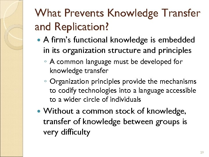 What Prevents Knowledge Transfer and Replication? A firm's functional knowledge is embedded in its