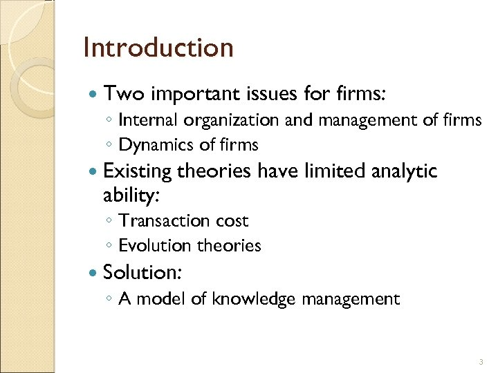 Introduction Two important issues for firms: ◦ Internal organization and management of firms ◦