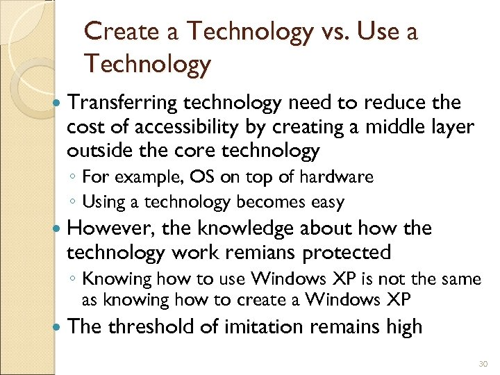 Create a Technology vs. Use a Technology Transferring technology need to reduce the cost