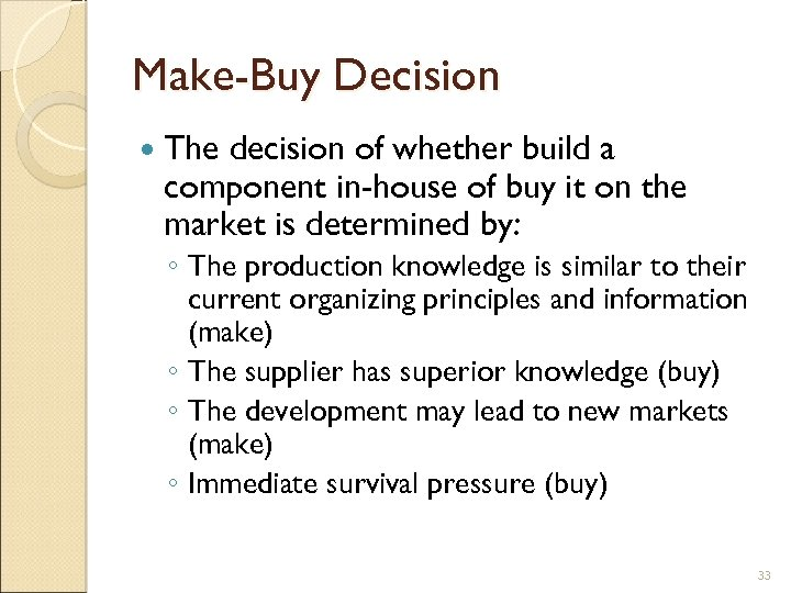 Make-Buy Decision The decision of whether build a component in-house of buy it on