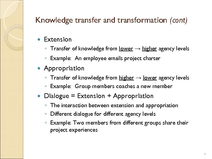 Knowledge transfer and transformation (cont) Extension ◦ Transfer of knowledge from lower → higher