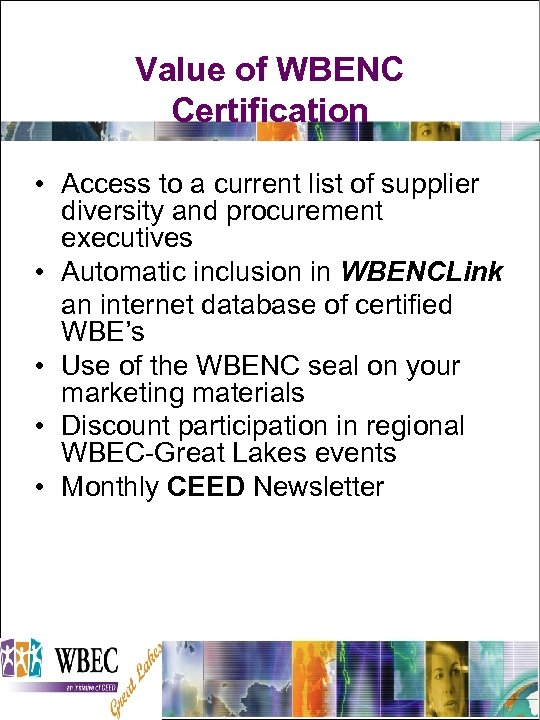 Value of WBENC Certification • Access to a current list of supplier diversity and