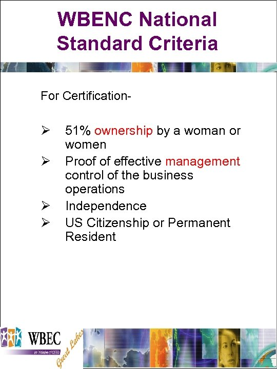 WBENC National Standard Criteria For Certification- Ø Ø 51% ownership by a woman or