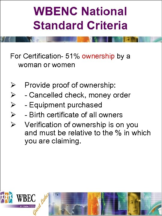 WBENC National Standard Criteria For Certification- 51% ownership by a woman or women Ø