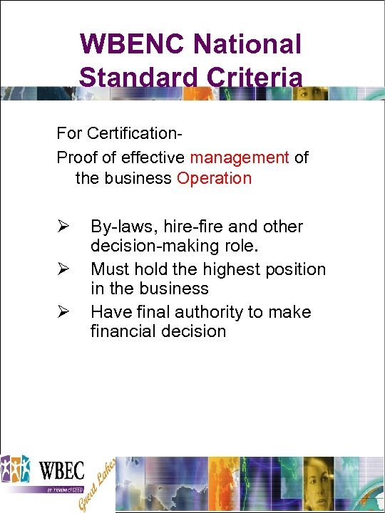 WBENC National Standard Criteria For Certification. Proof of effective management of the business Operation