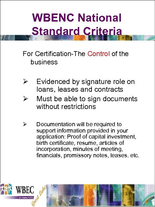 WBENC National Standard Criteria For Certification-The Control of the business Ø Ø Ø Evidenced