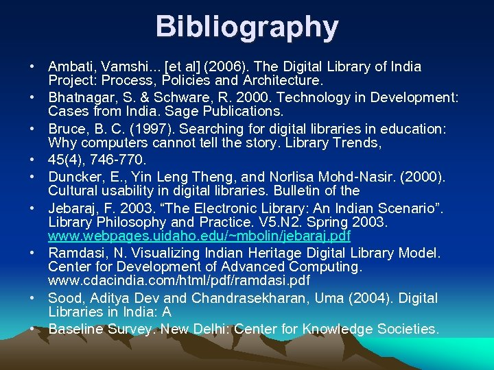 Bibliography • Ambati, Vamshi. . . [et al] (2006). The Digital Library of India