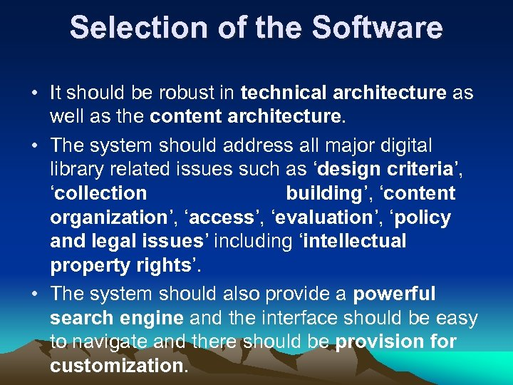 Selection of the Software • It should be robust in technical architecture as well