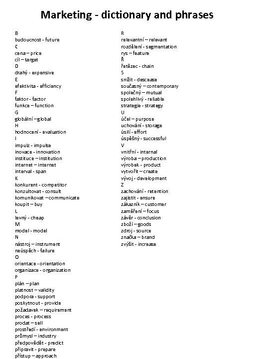 Marketing - dictionary and phrases B budoucnost - future C cena – price cíl