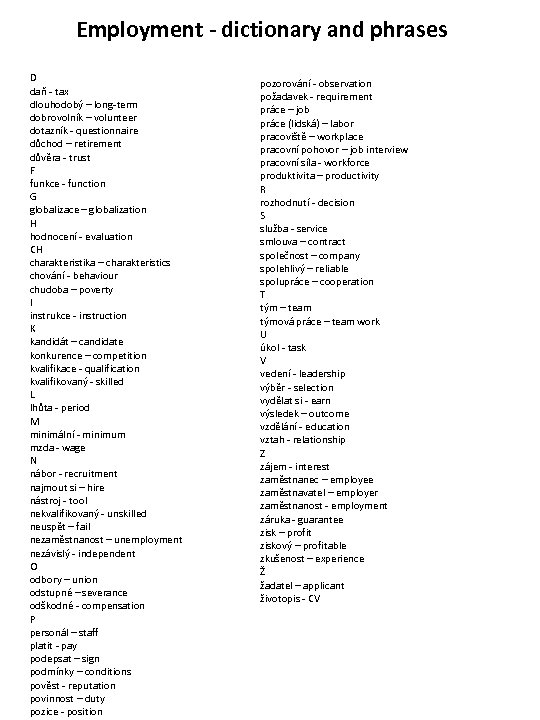 Employment - dictionary and phrases D daň - tax dlouhodobý – long-term dobrovolník –