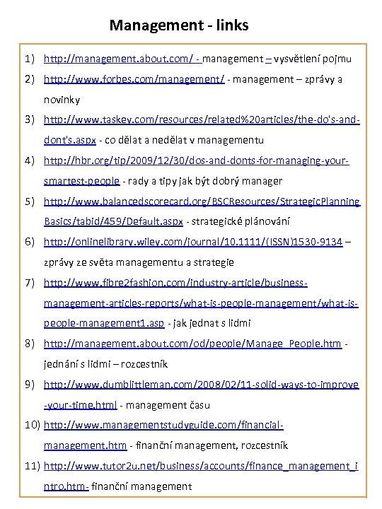 Management - links 1) http: //management. about. com/ - management – vysvětlení pojmu 2)