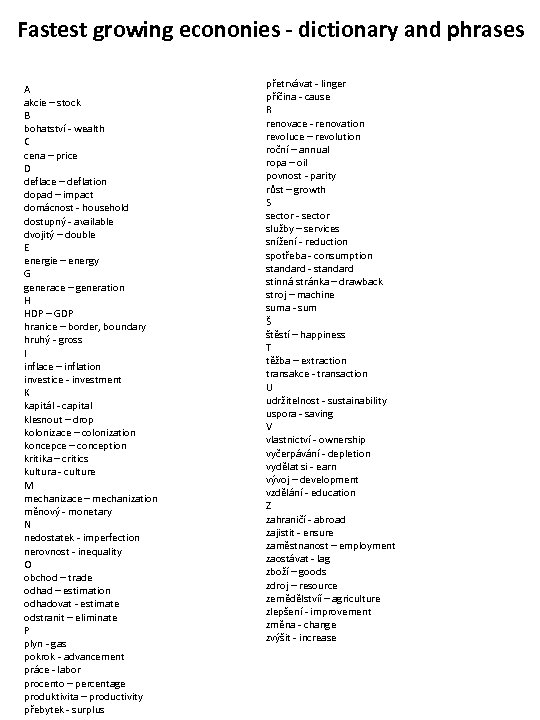 Fastest growing econonies - dictionary and phrases A akcie – stock B bohatství -