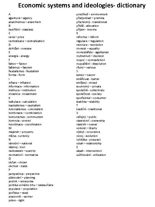 Economic systems and ideologies- dictionary A agentura – agency anarchismus – anarchism B beztřídní