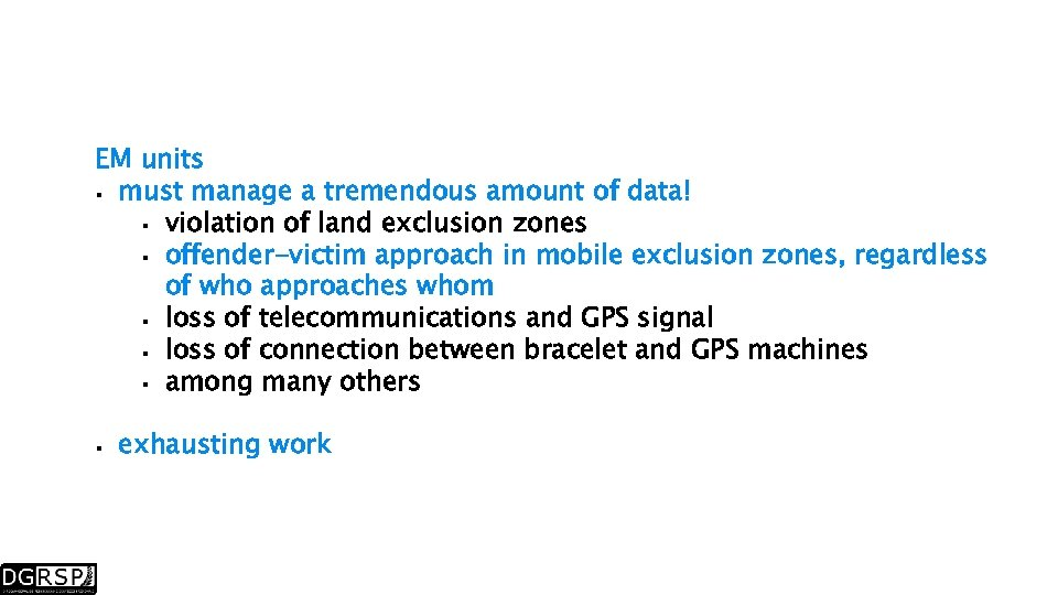 EM units must manage a tremendous amount of data! violation of land exclusion zones