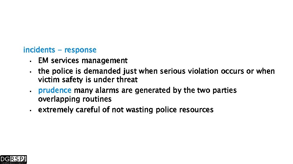 incidents - response EM services management the police is demanded just when serious violation