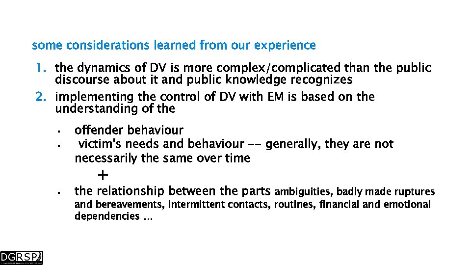 some considerations learned from our experience 1. the dynamics of DV is more complex/complicated