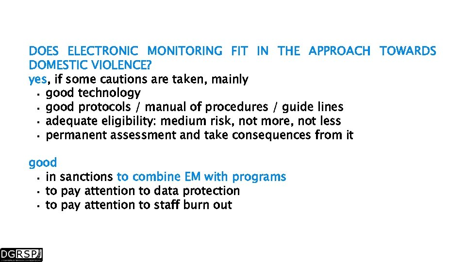 DOES ELECTRONIC MONITORING FIT IN THE APPROACH TOWARDS DOMESTIC VIOLENCE? yes, if some cautions