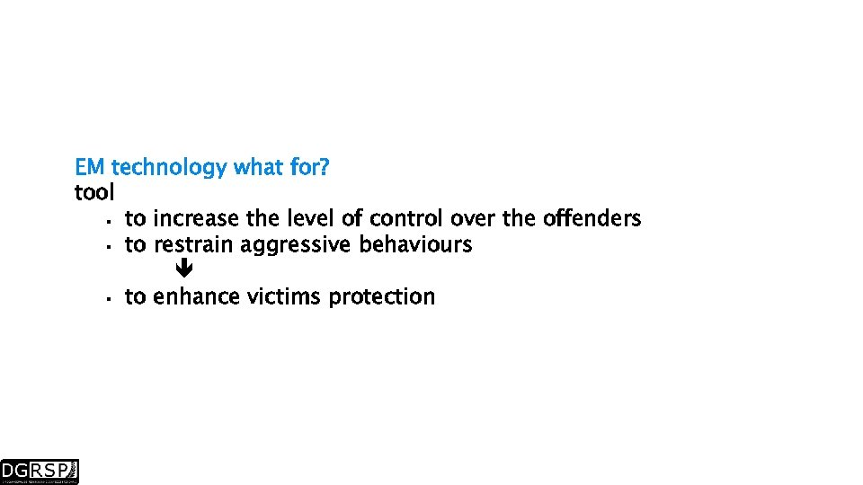 EM technology what for? tool to increase the level of control over the offenders