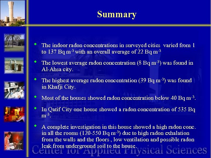 Summary • The indoor radon concentrations in surveyed cities varied from 1 to 137