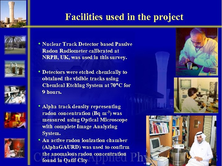 Facilities used in the project • Nuclear Track Detector based Passive Radon Radiometer calibrated
