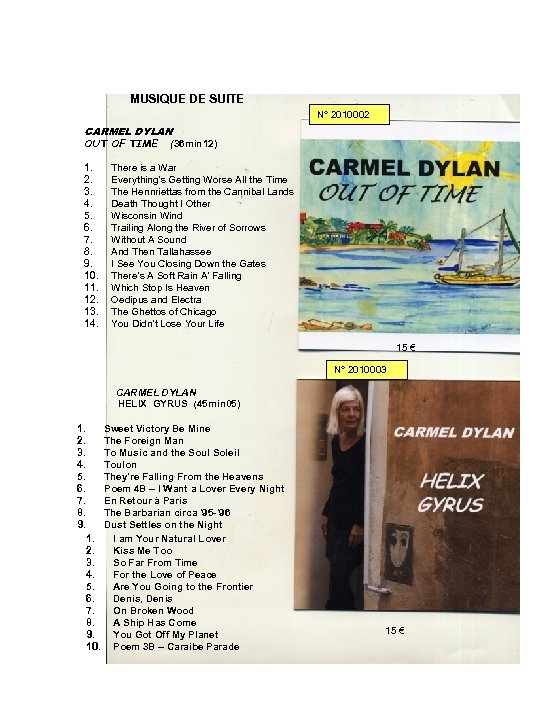 MUSIQUE DE SUITE N° 2010002 CARMEL DYLAN OUT OF TIME 1. 2. 3. 4.