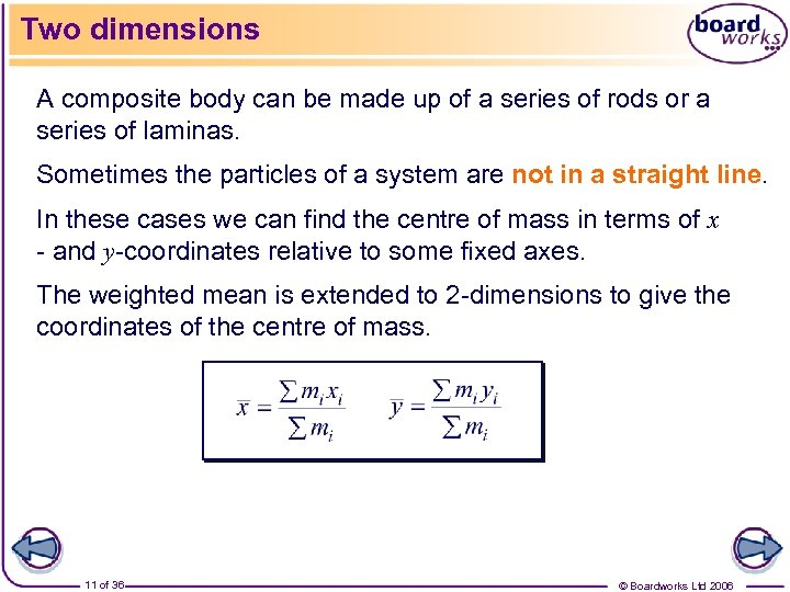 Two dimensions A composite body can be made up of a series of rods