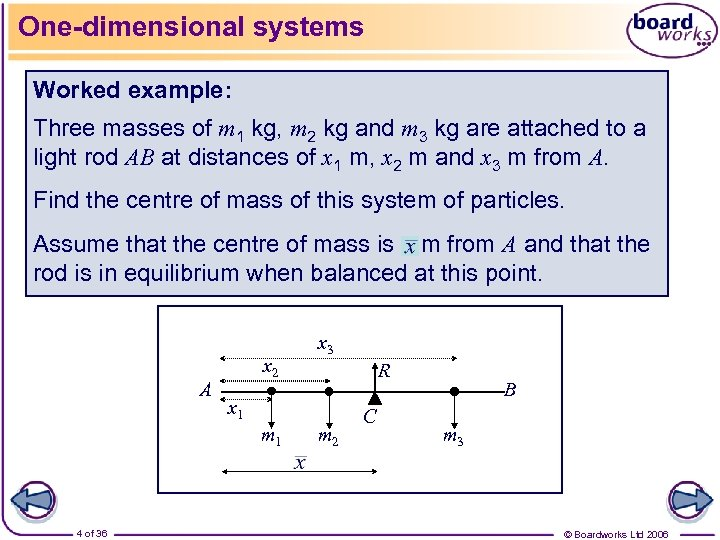 One-dimensional systems Worked example: Three masses of m 1 kg, m 2 kg and