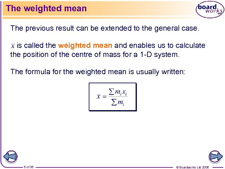 The weighted mean The previous result can be extended to the general case. is