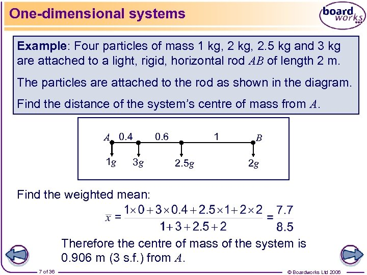 One-dimensional systems Example: Four particles of mass 1 kg, 2. 5 kg and 3