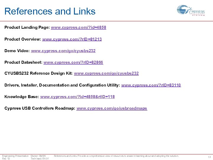 References and Links Product Landing Page: www. cypress. com/? id=4858 Product Overview: www. cypress.