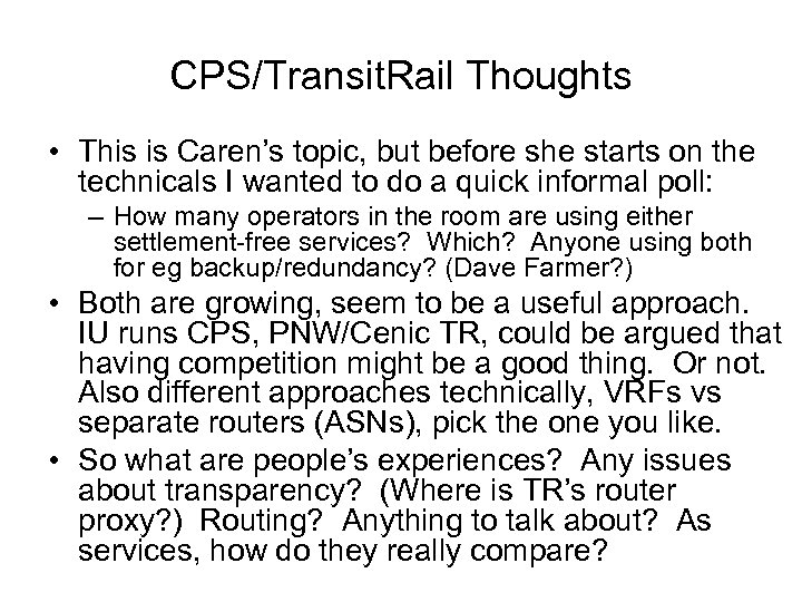 CPS/Transit. Rail Thoughts • This is Caren's topic, but before she starts on the