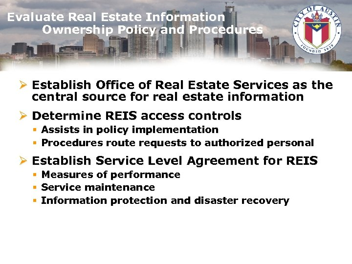 Evaluate Real Estate Information Ownership Policy and Procedures Ø Establish Office of Real Estate