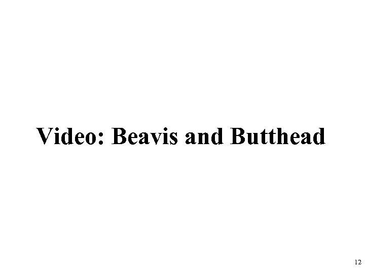 Video: Beavis and Butthead 12
