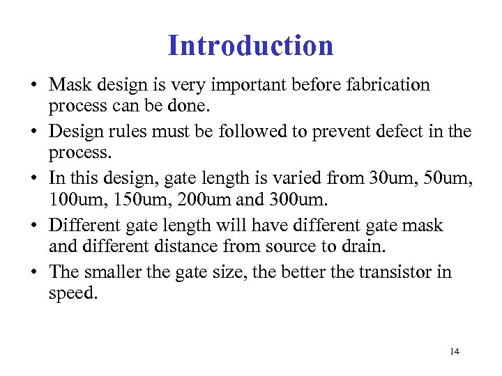 Introduction • Mask design is very important before fabrication process can be done. •